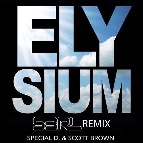 Elysium - Special D & Scott Brown (S3RL Remix)  (Free)