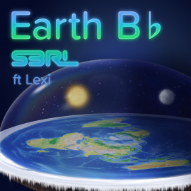 Earth B♭ - S3RL feat Lexi
