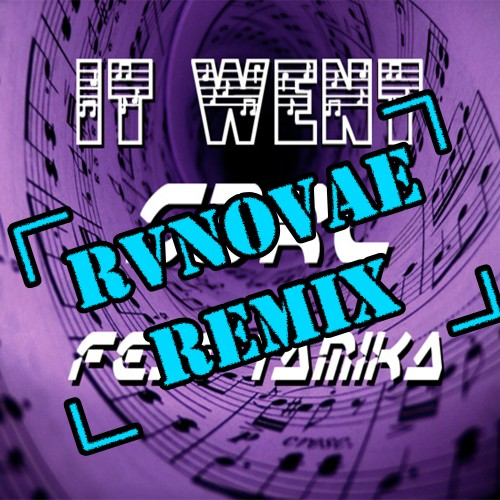 Remix EP18 - It Went (RvNovae Remix)