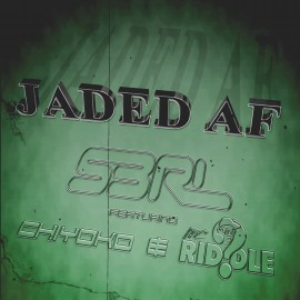 Jaded AF - S3RL feat ChiyoKo & MC Riddle