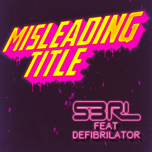 Misleading Title - S3RL feat DEFI BRILATOR