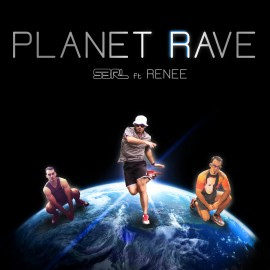 Planet Rave - S3RL feat Renee