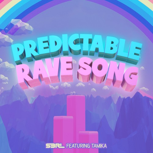 Predictable Rave Song - S3RL ft Tamika