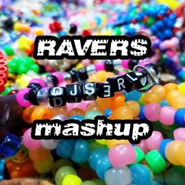 Ravers MashUp - S3RL