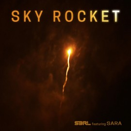 Sky Rocket - S3RL ft Sara