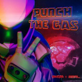 Punch the Gas - S3RL & Brisk