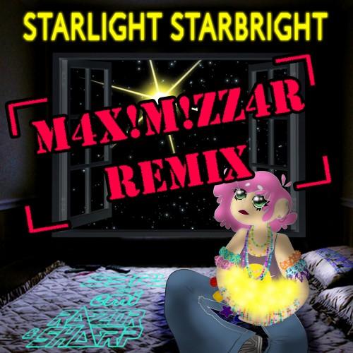Remix EP18 - Starlight Starbright (M4x!m!zz4R Remix)