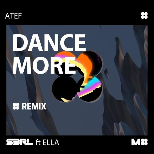 Dance More (Atef Remix) - S3RL ft Ella