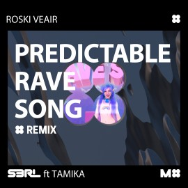 S3RL Feat. Tamika - Predictable Rave Song (Roski Veair Remix)