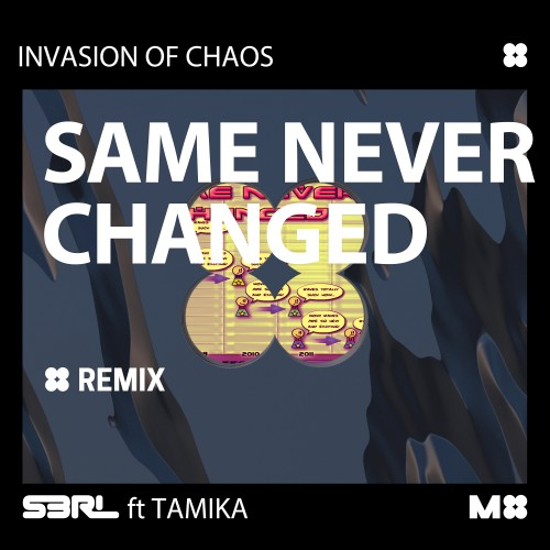 S3RL - Same Never Changed (Invasion of Chaos Remix)
