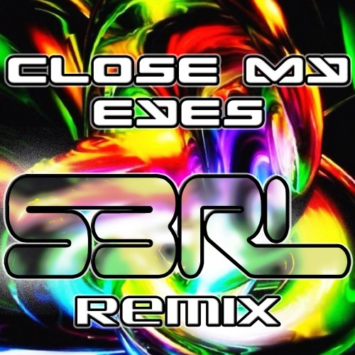 Close My Eyes - Smartyz (S3RL Remix)