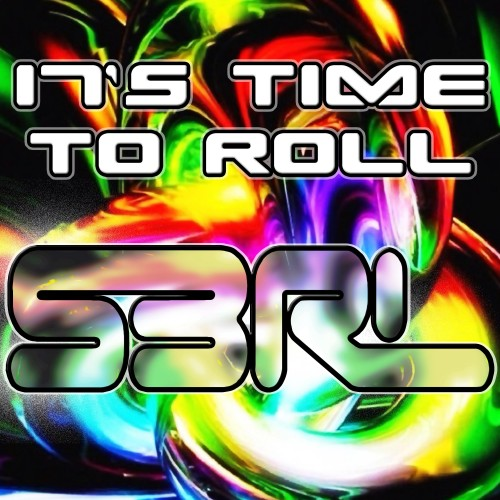 It's Time To Roll - S3RL