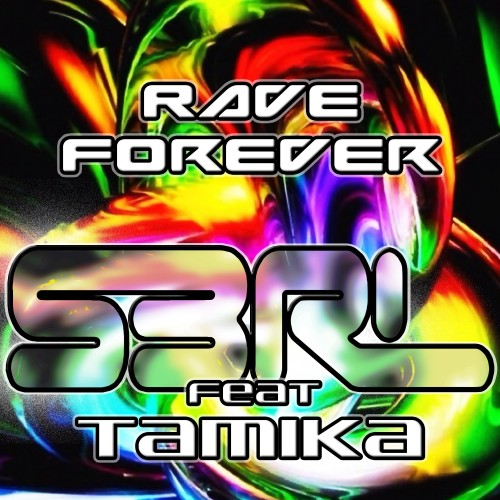 Rave Forever - S3RL Feat. Tamika