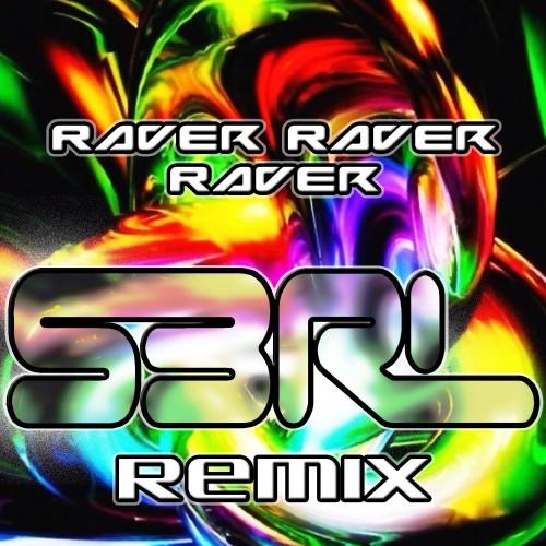 Raver Raver Raver - EMF-7 (S3RL Remix)