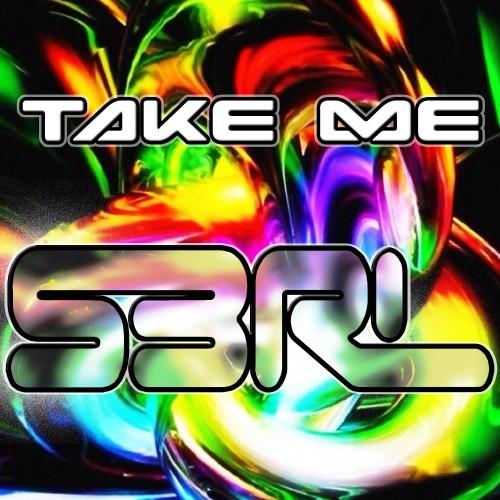 Take Me- S3RL